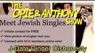 Opie & Anthony: JDate Dinner Dishonesty (07/17/06)
