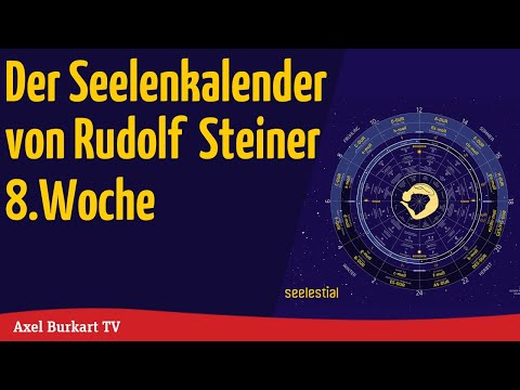 Axel Burkart TV - Der Seelenkalender nach Rudolf Steiner Woche 8