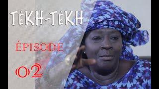 TEKH TEKH - ÉPISODE 02