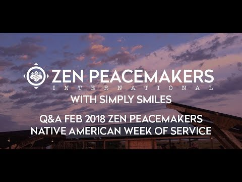 Q&A Feb 2018 Zen Peacemakers Week of Service in Cheyenne River Sioux Tribe Reservation