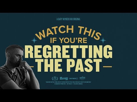Watch This If You're Regretting the Past | Gary Vaynerchuk Original Film