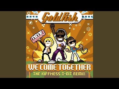 We Come Together (The Kiffness 8 Bit Remix)