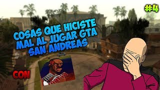 Top 10 Cosas Que Hiciste Mal Al Jugar Gta San Andreas Por Primera Vez #4 Con Mr Mafia