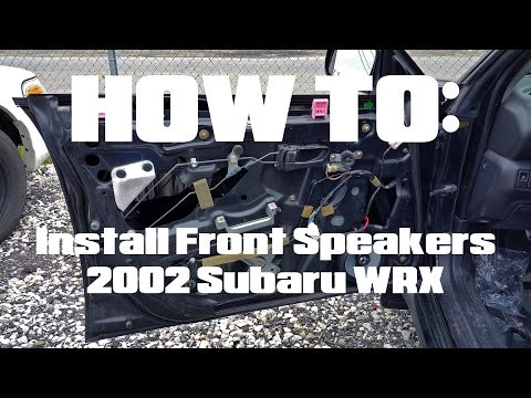 How To Install Front Speakers 2002 Subaru WRX