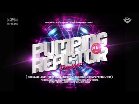Pumping Reactor Podcast #001 [ Mixed by clubbasse ]