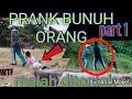 [PRANK EXTREAM] PRANK BUNUH ORANG PART 1[PRANK INDONESIA]