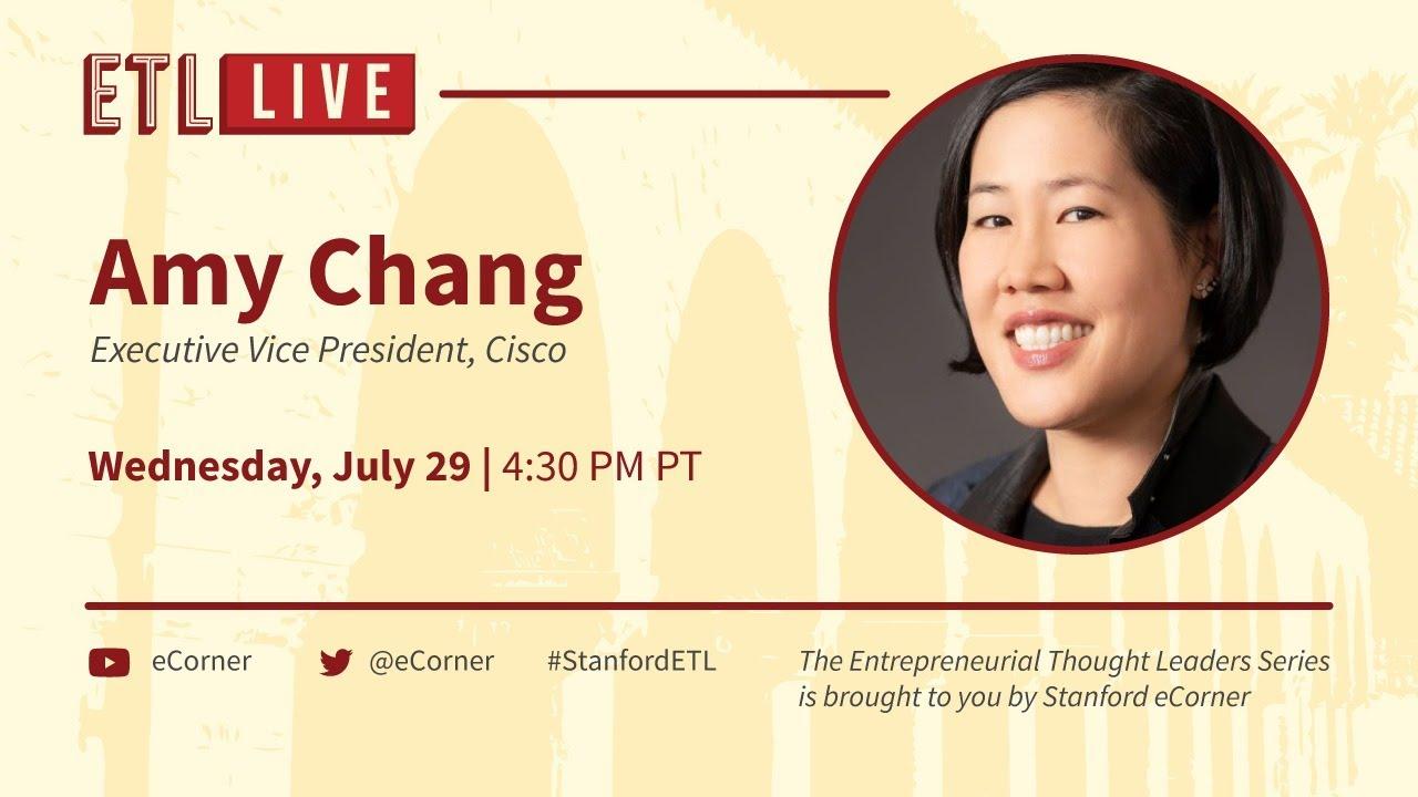 ETL Speaker Series: Amy Chang, Executive Vice President, Cisco