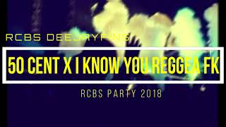 Download Mp3 Lagu Acara _ 50 Cent X I Know You Reggea Fk Party 2018 By Rcbs Deejayfins