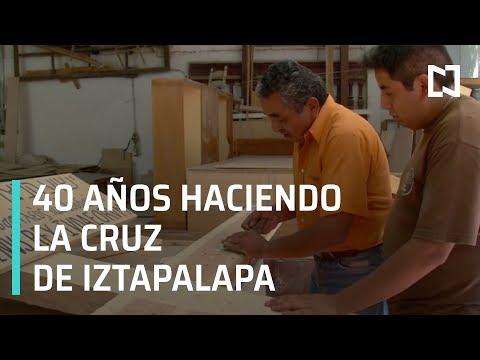 Semana Santa Iztapalapa 2019; elaboración de la cruz de Iztapalapa - Las Noticias