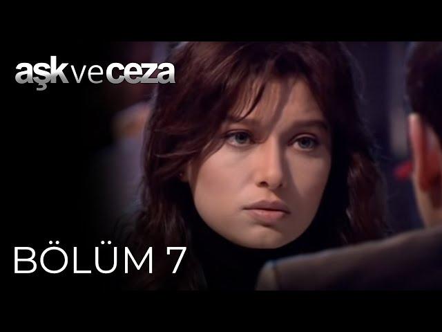 Aşk ve Ceza > Episode 7