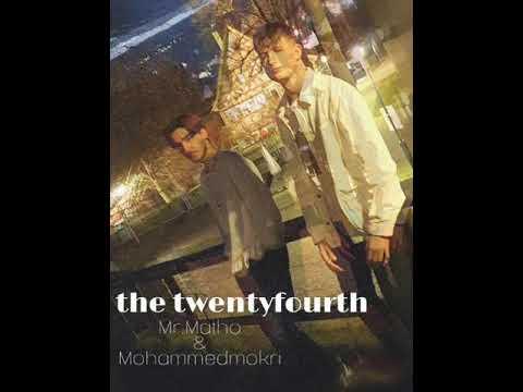 Mr. Matho & Mohammedmokri - Twentyfourth (prod. by Sam2y)