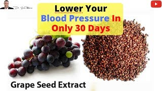 🍇 Clinically Proven Way To Lower Your Blood Pressure In Only 30 Days Using Grape Seed Extract