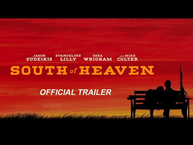 SOUTH OF HEAVEN - Official Trailer
