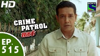 Crime Patrol - क्राइम पेट्रोल सतर्क - Episode 515 - 5th June, 2015