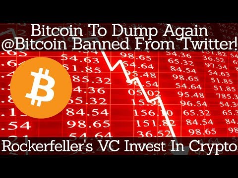 Crypto News   Bitcoin To Dump Again @Bitcoin Banned From Twitter! Rockerfeller's VC Invest In Crypto