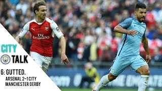 GUTTED. ARSENAL 2-1 CITY FA CUP SEMI FINAL  & THE MANCHESTER DERBY!   CITY TALK #6