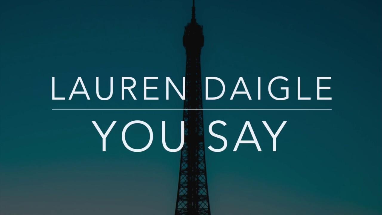 Lauren Daigle >> Lauren Daigle - You Say (Lyrics/Tradução/Legendado)(HQ