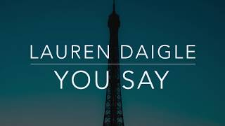 Gambar cover Lauren Daigle - You Say (Lyrics/Tradução/Legendado)(HQ)