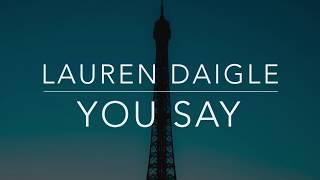 Lauren Daigle - You Say (Lyrics/Tradução/Legendado)(HQ)