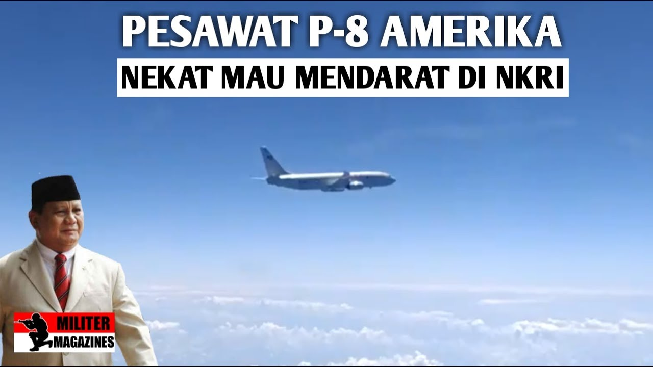 TEGANG NATUNA, PRABOWO TOLAK PESAWAT P-8 AMERIKA YG MAU MENDARAT DI WILAYAH INDONESIA UTK ISI BAHAN