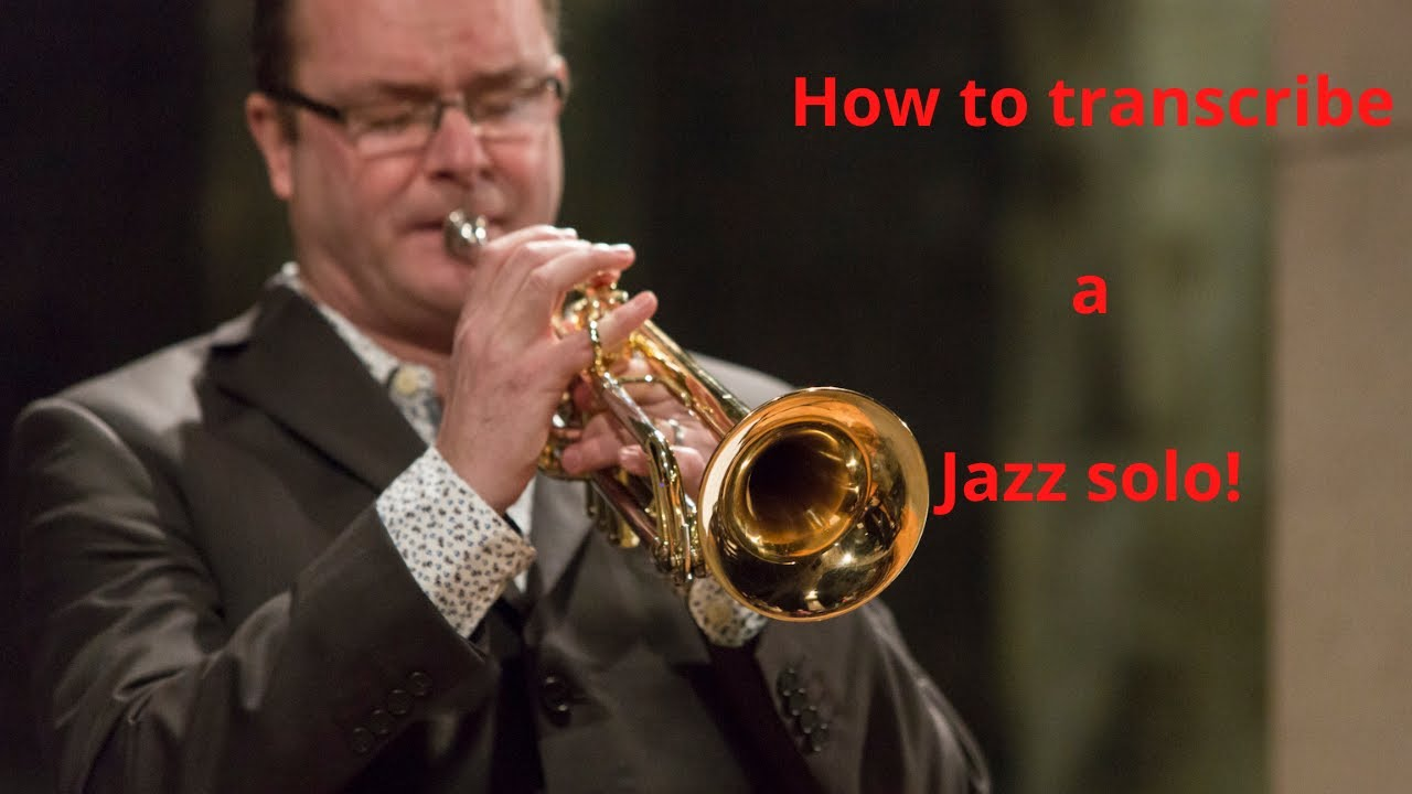 How to transcribe a jazz solo!