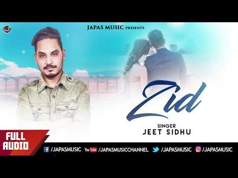 New Punjabi Song| Zid | Jeet Sidhu | Jatinder Jeetu | Japas Music