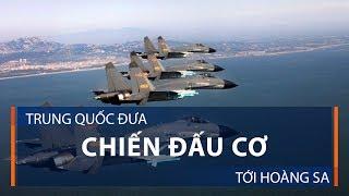 Trung Quốc đưa chiến đấu cơ tới Hoàng Sa   VTC1