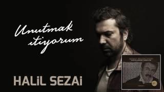 Halil Sezai-Unutmak İstiyorum 2017