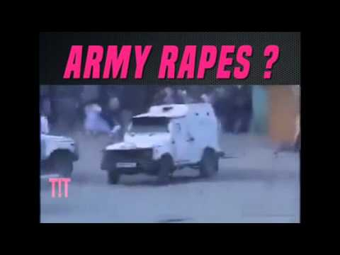 So Do you think that Indian Army Rapes in Kashmir? Watch This and Decide!