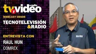 Entrevista: Raul Hun de Comrex
