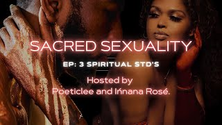 EP 3: SPIRITUAL STD'S