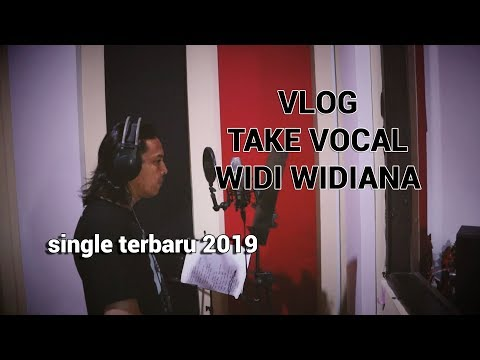 VLOG : TAKE VOCAL WIDI WIDIANA SINGLE TERBARU 2019
