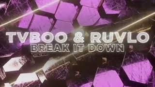 Download lagu TVBOO & RUVLO - Break It Down