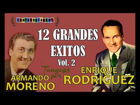 ENRIQUE RODRIGUEZ - ARMANDO MORENO - 12 GRANDES EXITOS VOL. 2 - por CANTANDO TANGOS 1941/1945