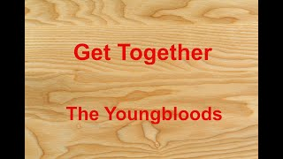 Get Together  - The Youngbloods - with lyrics