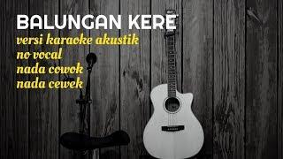 Download Mp3 Balungan Kere - Versi Karaoke Gitar Akustik - No Vocal Nada Cewek Cowok - Teks L