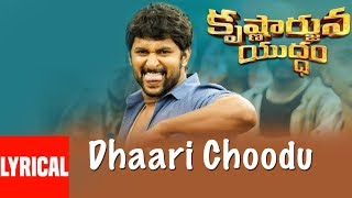 Dhaari Choodu Lyrical Video Song || Krishnarjuna Yudham Songs || Nani, Anupama, Hiphop Tamizha