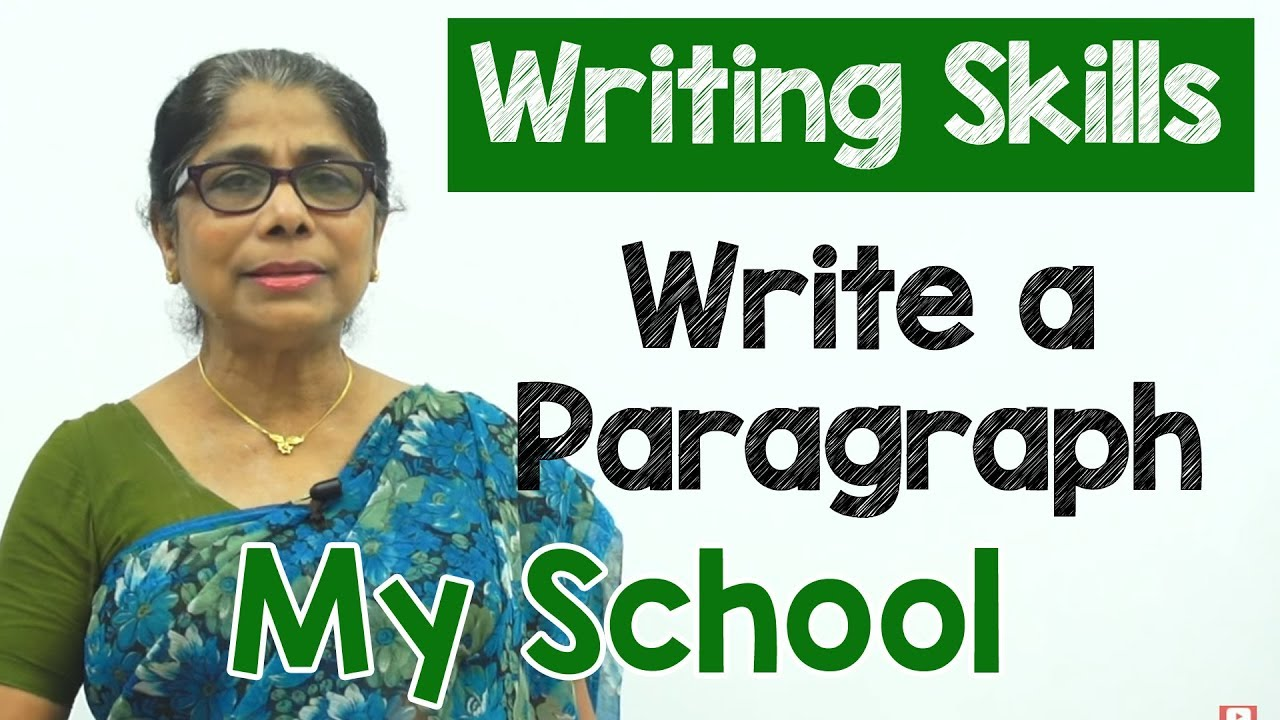 how to write a paragraph about my school in english  composition writing   reading skills