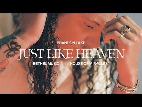 Just Like Heaven - Brandon Lake | House Of Miracles [Official Music Video]