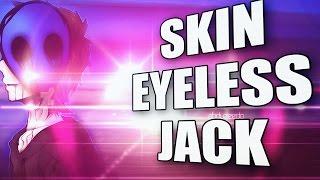 Skin eyeless jack!FREE