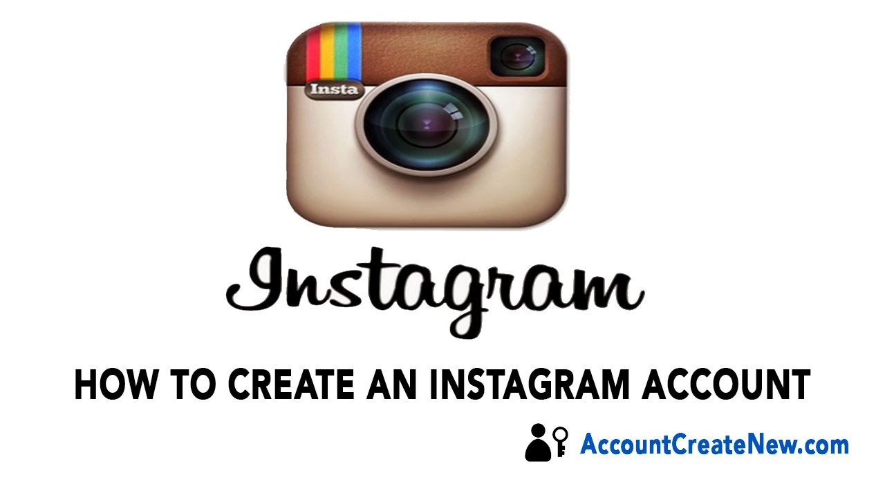 Create an instagram account - How To Create A New Instagram Account 2017