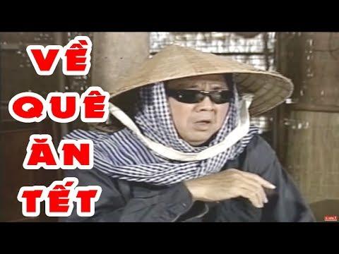 Về Quê Ăn Tết – Hài Kịch Việt Nam Hay Nhất | Hài Thúy Nga, Bảo Quốc Mới Nhất