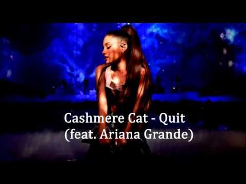 Cashmere Cat - Quit feat. Ariana Grande (Male Version)