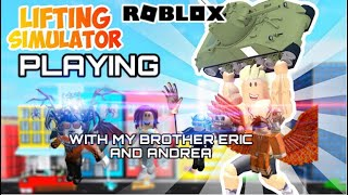 Roblox (Playing Lifting Simulator With My Brother Eric And Andrea)