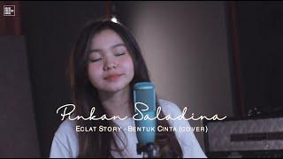 Eclat - Bentuk Cinta - Pinkan Saladina (cover)
