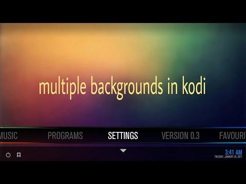 HOW TO KODI GUIDE - Multiple background images setup on kodi for krypton 17