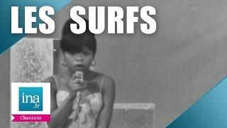 """Les Surfs """"A présent tu peux t"""