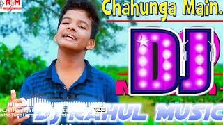 Chahunga Main Tujhe Hardam Satyajeet Jena Dj Rahul Music