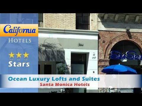 Ocean Luxury Lofts and Suites, Santa Monica Hotels - California
