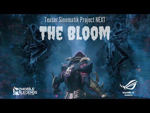 The Bloom    Teaser Sinematik Project NEXT